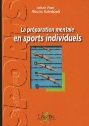 Dernières parutions dans Sport pratique, La préparation mentale en sports individuels. Exercices et réflexions pour plonger dans l'entraînement mental
