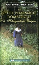 Souvent acheté avec Dictionnaires les plantes médicinales et vénéneuses de France, le La petite pharmacie domestique de Hildegarde de Bingen