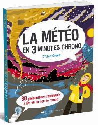Dernières parutions sur Météorologie - Climatologie, La météo en 3 minutes chrono