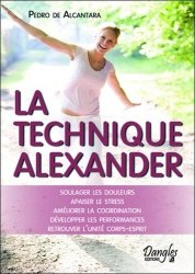 Souvent acheté avec Technique Alexander pour le musicien, le La technique Alexander