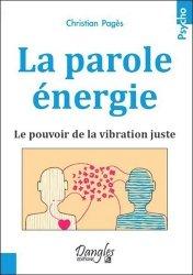 Dernières parutions dans Psycho, La parole énergie. Le pouvoir de la vibration juste