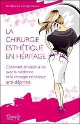 Dernières parutions sur Chirurgie esthétique, La chirurgie esthétique en héritage
