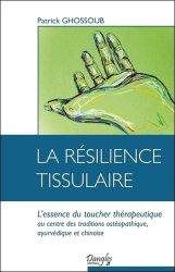 Souvent acheté avec Méditation du corps conscient, le La résilience tissulaire - L'essence du toucher thérapeutique