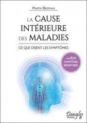Dernières parutions sur Dictionnaires-encyclopédies, La cause interieure des maladies