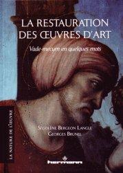 Dernières parutions sur Dictionnaires d'art, La restauration des oeuvres d'art. Vade-mecum en quelques mots