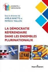 Dernières parutions sur Sciences politiques, La démocratie référendaire dans les ensembles plurinationaux