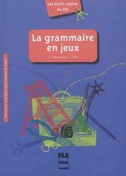 Dernières parutions dans Les Outils malins du FLE, La Grammaire en Jeux