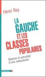 Dernières parutions dans Cahiers libres, La Gauche et les classes populaires. Histoire et actualité d'une mésentente