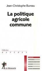 Souvent acheté avec La politique agricole commune, le La politique agricole commune