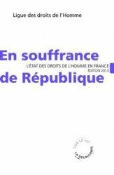 Dernières parutions dans sur le vif, La République en souffrance. L'état des droits de l'homme en France, Edition 2013
