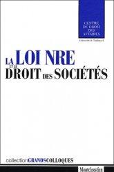 Dernières parutions dans Grands colloques, La loi NRE et le droit des sociétés. Actes du colloque organisé à l'Université des sciences sociales de Toulouse le 5 octobre 2001