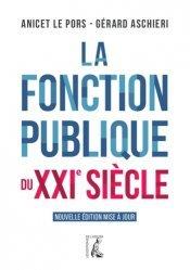 Dernières parutions sur Fonction publique, La fonction publique du XXIe siècle