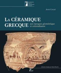 Dernières parutions dans Les manuels d'art et d'archéologie antiques, La céramique grecque aux époques géométrique et orientalisante (XIe-VIe siècle avant J-C). Volume 1