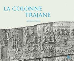 Dernières parutions sur Art romain, La colonne trajane. Edition illustrée avec les photographies exécutées en 1862 pour Napoléon III en 1862