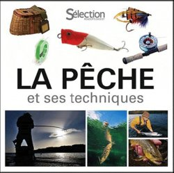 Nouvelle édition La pêche et ses techniques