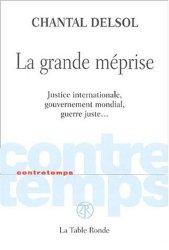Dernières parutions dans contretemps, La grande méprise. Justice internationale, gouvernement mondial, guerre juste,,,