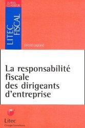 Dernières parutions dans Litec fiscal, La responsabilité fiscale des dirigeants d'entreprise