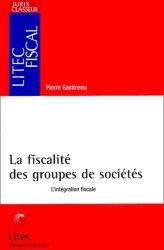 Dernières parutions dans Litec fiscal, La fiscalité des groupes de sociétés. L'intégration fiscale