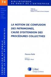 Dernières parutions dans Bibliothèque de droit de l'entreprise, La notion de confusion des patrimoines, cause d'extension des procédures collectives