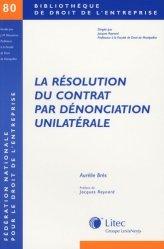 Dernières parutions dans Bibliothèque de droit de l'entreprise, La résolution du contrat par dénonciation unilatérale