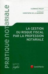 Dernières parutions dans Pratique notariale, La gestion du risque fiscal par la profession notoriale