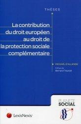 Dernières parutions dans Planète social Thèses, La contribution du droit européen au droit de la protection sociale complémentaire
