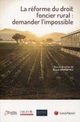 Dernières parutions sur Droit rural, La réforme du droit foncier rural : demander l'impossible