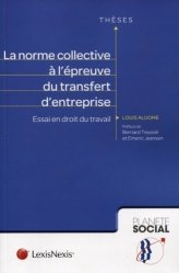Dernières parutions dans Planète social Thèses, La norme collective à l'épreuve du transfert d'entreprise. Essai en droit du travail