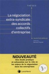Dernières parutions sur Conventions collectives, La négociation extra-syndicale des accords collectifs d'entreprise