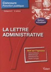 Dernières parutions dans Concours Fonction publique, La lettre administrative. 3e édition