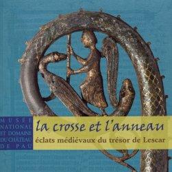 Dernières parutions sur Art roman, La crosse et l'anneau. Eclats médiévaux du trésor de Lescar