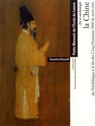 Dernières parutions sur Art chinois, La Chine du Néolithique à la fin des Cinq Dynasties (960 de notre ère). Art et archéologie