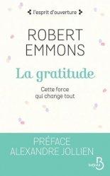 Dernières parutions dans L'esprit d'ouverture, La gratitude. Cette force qui change tout