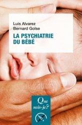 Dernières parutions dans Que sais-je ?, La psychiatrie du bébé