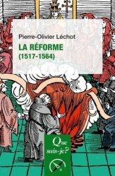 Dernières parutions dans Que sais-je ?, La Réforme (1517-1564)