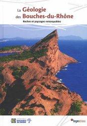 Dernières parutions sur Sciences de la Terre, La geologie des bouches-du-rhone