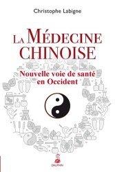 Dernières parutions dans Santé, La médecine chinoise