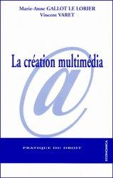 Dernières parutions dans Pratique du droit, La création multimédia