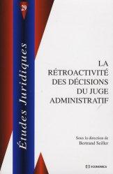 Dernières parutions dans Etudes juridiques, La rétroactivité des décisions du juge administratif