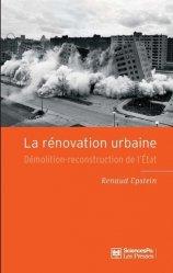 Dernières parutions dans Académique, La rénovation urbaine. Démolition-reconstruction de l'Etat