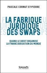 Dernières parutions dans Académique, La fabrique juridique des swaps. Quand le droit organise la financiarisation du monde