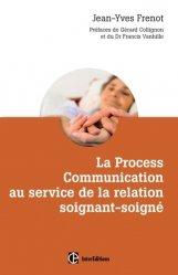 Dernières parutions dans Développement personnel et accompagnement, La Process Com au service de la relation soignant-soigné