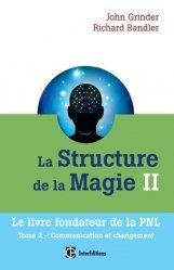 Dernières parutions dans Développement personnel et accompagnement, La structure de la magie II