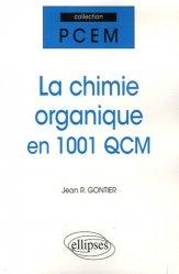 Dernières parutions dans PCEM, La chimie organique en 1001 QCM