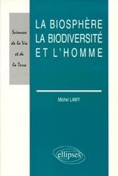 Nouvelle édition La biosphère, la biodiversité et l'homme