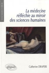 Souvent acheté avec Médecine, santé et sciences humaines, le La médecine réfléchie au miroir des sciences