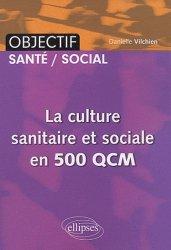 Souvent acheté avec Abrégé de culture sanitaire et sociale, le La culture sanitaire et sociale en 500 QCM