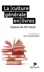 Dernières parutions dans Ellipses poche, La culture générale en livres. Auteurs du XXe siècle