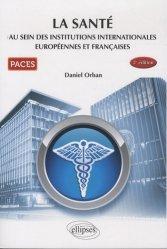 Souvent acheté avec Santé publique, le La santé au sein des institutions internationales européennes et françaises