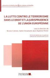 Dernières parutions dans Laboratoire de droit privé & de sciences criminelles, La lutte contre le terrorisme dans le droit et la jurisprudence de l'Union européenne
